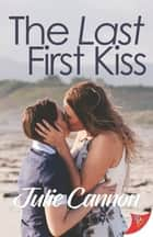 The Last First Kiss ebook by