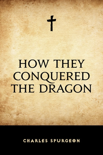 How They Conquered the Dragon ebook by Charles Spurgeon