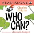 Who Can Read-Along eBook by Charles Ghigna, Vlasta Van Kampen, Christian Down