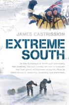 Extreme South ebook by James Castrission