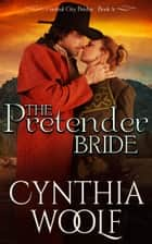 The Pretender Bride ebook by Cynthia Woolf