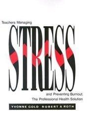 Teachers Managing Stress and Preventing Burnout ebook by Gold, Yvonne
