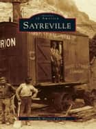 Sayreville ebook by Sayreville Historical Society