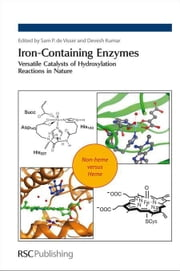Iron-Containing Enzymes: Versatile Catalysts of Hydroxylation Reactions in Nature ebook by de Visser, Samuel P