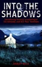 Into the Shadows ebook by Shirley Wells