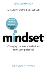 Mindset - Updated Edition - Changing The Way You think To Fulfil Your Potential ebook by Dr Carol Dweck
