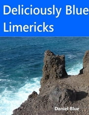Deliciously Blue Limericks ebook by Daniel Blue