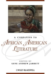 A Companion to African American Literature ebook by Gene Andrew Jarrett