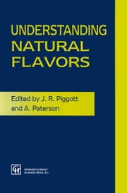 Understanding Natural Flavors ebook by J. R. Piggott,A. Paterson