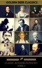 Classics Authors Super Set Serie 1 (Golden Deer Classics) ebook by Marcel Proust, Charles Dickens, Jane Austen,...