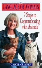 The Language of Animals ebook by Carol Gurney