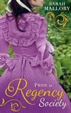 Pride in Regency Society: Wicked Captain, Wayward Wife / The Earl's Runaway Bride (Mills & Boon M&B) ebook by Sarah Mallory