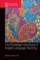 The Routledge Handbook of English Language Teaching ebook by Graham Hall
