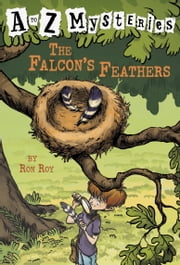 A to Z Mysteries: The Falcon's Feathers ebook by Ron Roy