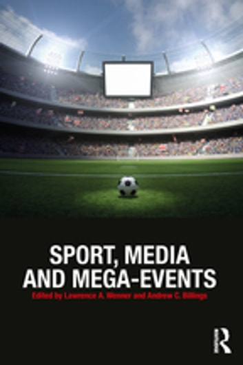 Sport, Media and Mega-Events ebook by