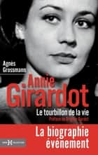 Annie Girardot, le tourbillon de la vie ebook by Agnès GROSSMANN