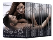 Sexy to Go, Volume 1 ebook by Jocelyn Dex,Leigh Ellwood,Sofia Grey