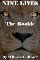 The Rookie ebook by William T. Moyer