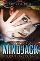 Mindjack Box Set - Books One-Three ebook by Susan Kaye Quinn