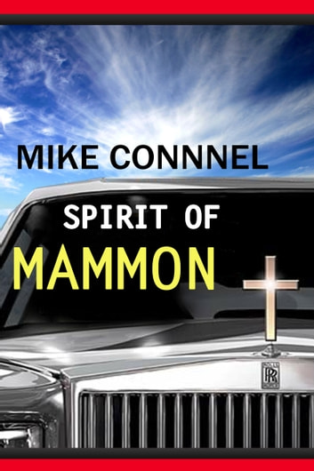 The Spirit of Mammon (6 sermons) ebook by Mike Connell