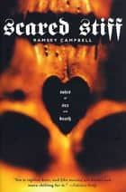 Scared Stiff - Tales of Sex and Death ebook by Ramsey Campbell, Clive Barker