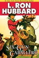 Six-Gun Caballero ebook de L. Ron Hubbard