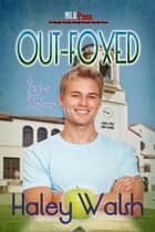 Out-Foxed ebook by Haley Walsh