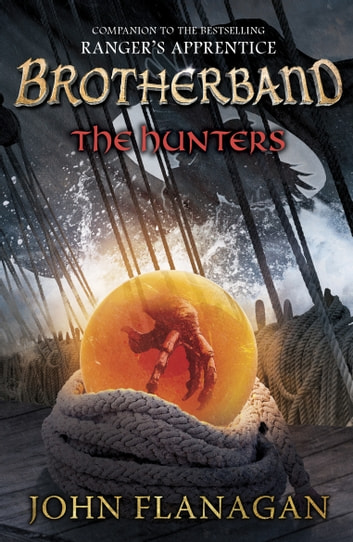 The Hunters (Brotherband Book 3) - Book Three ebook by John Flanagan