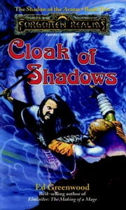 Cloak of Shadows - The Shadow of the Avatar, Book II ebook by Ed Greenwood