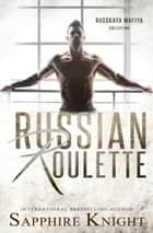 Russian Roulette ebook by Sapphire Knight