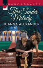 This Tender Melody ebook by Kianna Alexander