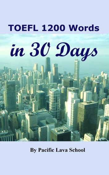 TOEFL 1200 Words in 30 Days ebook by Pacific Lava