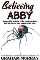 Believing Abby ebook by Graham Murray