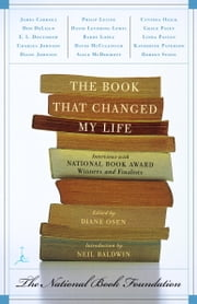 The Book That Changed My Life - Interviews with National Book Award Winners and Finalists ebook by Diane Osen,Neil Baldwin