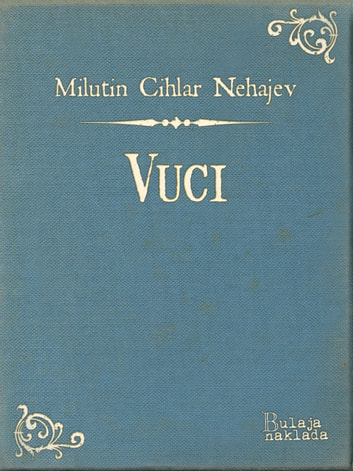 Vuci ebook by Milutin Cihlar Nehajev