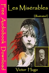 Les Misérables [ Illustrated ] - [ Free Audiobooks Download ] ebook by Victor Hugo
