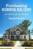 Purchasing Residential Real Estate ebook by Randall Beach