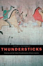 Thundersticks ebook by David J. Silverman