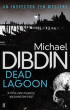 Dead Lagoon eBook by Michael Dibdin