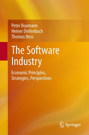 The software industry ebook by peter buxmann 9783642315107 the software industry economic principles strategies perspectives ebook by peter buxmannthomas fandeluxe Gallery