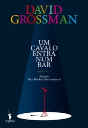 Um Cavalo Entra num Bar ebook by David Grossman