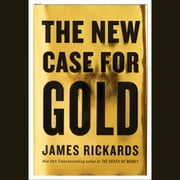The New Case for Gold audiobook by James Rickards
