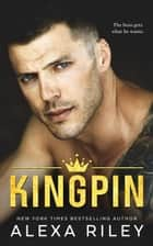 Kingpin ebook by Alexa Riley