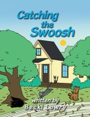 Catching the Swoosh ebook by Becki Lowry