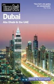 Time Out Dubai - Abu Dhabi and the UAE ebook by Editors of Time Out