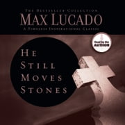 He Still Moves Stones - Everyone Needs a Miracle audiobook by Max Lucado