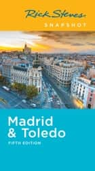Rick Steves Snapshot Madrid & Toledo ebook by Rick Steves