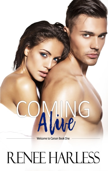 Coming Alive (Welcome to Carson, Book One) ebook by Renee Harless