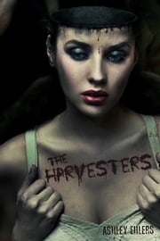 The Harvesters ebook by Ashley Ehlers