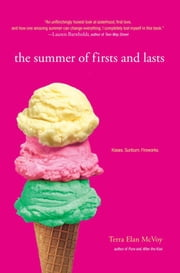 The Summer of Firsts and Lasts ebook by Terra Elan McVoy